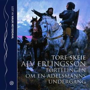 Alv Erlingsson (lydbok) av Tore Skeie