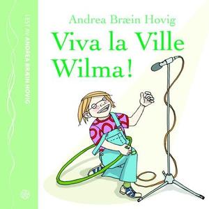 Viva la Ville Wilma (lydbok) av Andrea Bræin