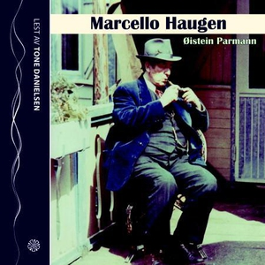 Marcello Haugen (lydbok) av Øistein Parmann