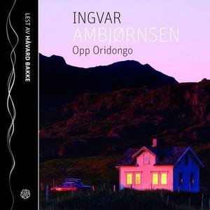 Opp Oridongo (lydbok) av Ingvar Ambjørnsen