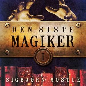 Den siste magiker I (lydbok) av Sigbjørn Most