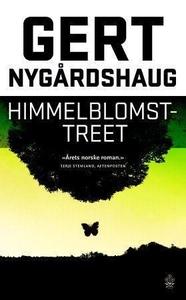 Himmelblomsttreet (ebok) av Gert Nygårdshaug