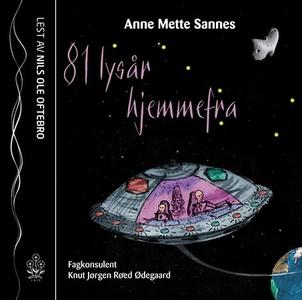 81 lysår hjemmefra (lydbok) av Anne Mette San