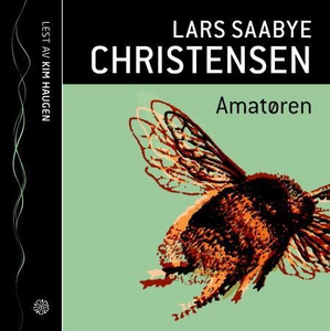 Amatøren (lydbok) av Lars Saabye Christensen
