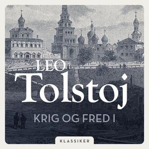 Krig og fred 1 (lydbok) av Leo Tolstoj
