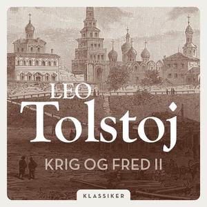 Krig og fred 2 (lydbok) av Leo Tolstoj