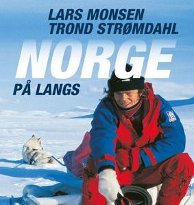Norge på langs (lydbok) av Lars Monsen, Trond