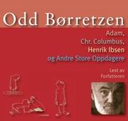 Adam, Chr. Columbus, Henrik Ibsen og andre store oppdagere