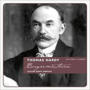 Borgermesteren (lydbok) av Thomas Hardy