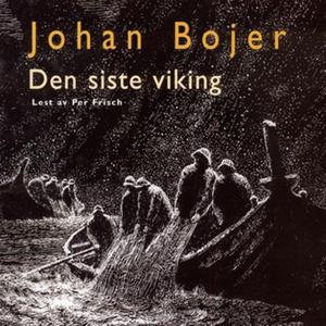 Den siste viking (lydbok) av Johan Bojer