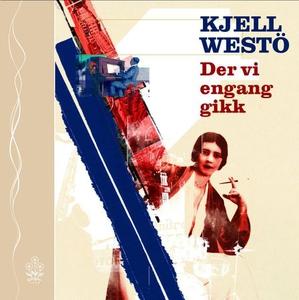 Der vi engang gikk (lydbok) av Kjell Westö