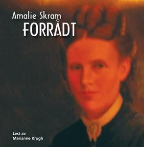 Forrådt (lydbok) av Amalie Skram