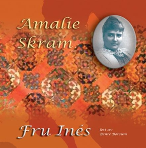 Fru Inés (lydbok) av Amalie Skram