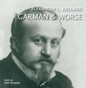 Garman og Worse (lydbok) av Alexander L. Kiel
