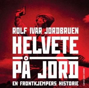 Helvete på jord (lydbok) av Rolf Ivar Jordbru