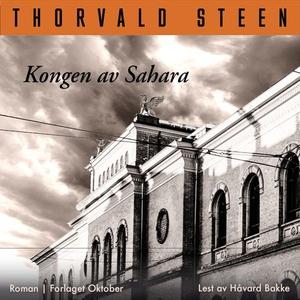 Kongen av Sahara (lydbok) av Thorvald Steen