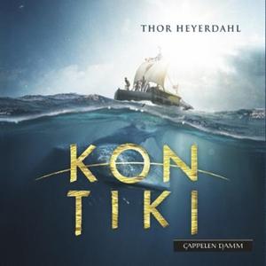 Kon-Tiki ekspedisjonen (lydbok) av Thor Heyer