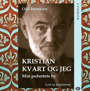 Kristian Kvart og jeg (lydbok) av Odd Børretz