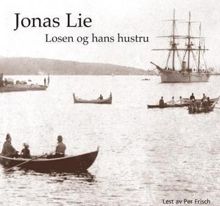 Losen og hans hustru (lydbok) av Jonas Lie