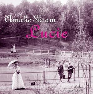 Lucie (lydbok) av Amalie Skram