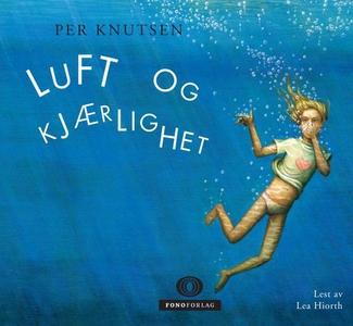 Luft og kjærlighet (lydbok) av Per Knutsen