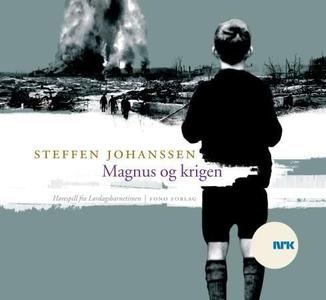Magnus og krigen (lydbok) av Steffen Johansse