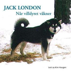 Når villdyret våkner (lydbok) av Jack London
