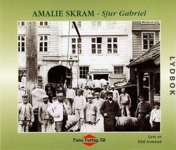 Sjur Gabriel (lydbok) av Amalie Skram