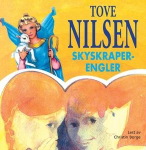 Skyskraperengler (lydbok) av Tove Nilsen