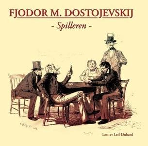 Spilleren (lydbok) av Fjodor M. Dostojevskij
