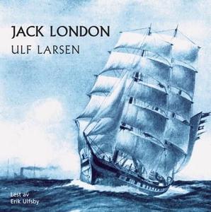 Ulf Larsen (lydbok) av Jack London