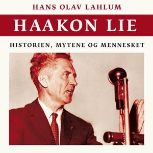 Haakon Lie (lydbok) av Hans Olav Lahlum