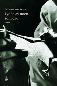 Lyden av noen som dør (ebok) av Brynjulf Jung