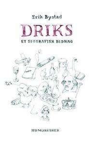 Driks (ebok) av Erik Bystad