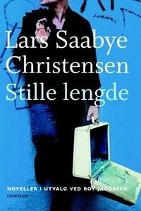 Stille lengde (ebok) av Lars Saabye Christens