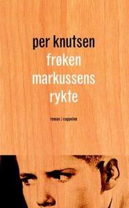 Frøken Markussens rykte (ebok) av Per Knutsen