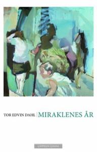 Miraklenes år (ebok) av Tor Edvin Dahl