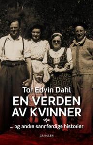 En verden av kvinner (ebok) av Tor Edvin Dahl