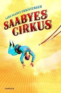 Saabyes cirkus (ebok) av Lars Saabye Christen