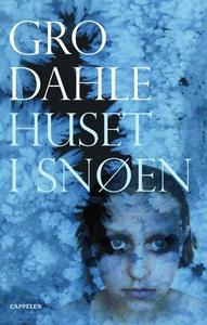 Huset i snøen (ebok) av Gro Dahle