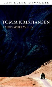 Langs myrraveien (ebok) av Tomm Kristiansen