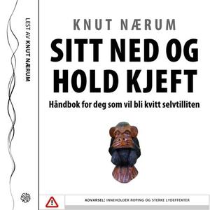 Sitt ned og hold kjeft (lydbok) av Knut Nærum