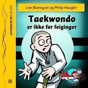 Taekwondo er ikke for feiginger (lydbok) av L