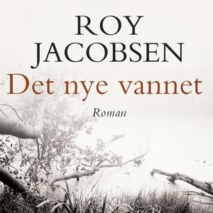 Det nye vannet (lydbok) av Roy Jacobsen