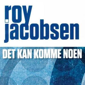 Det kan komme noen (lydbok) av Roy Jacobsen
