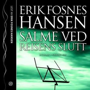 Salme ved reisens slutt (lydbok) av Erik Fosn