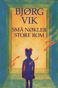 Små nøkler, store rom (ebok) av Bjørg Vik