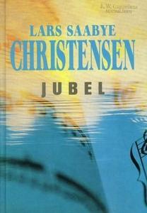 Jubel (ebok) av Lars Saabye Christensen