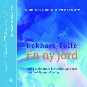 En ny jord (lydbok) av Eckhart Tolle