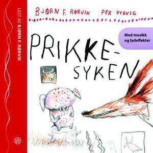Prikkesyken (lydbok) av Bjørn F. Rørvik